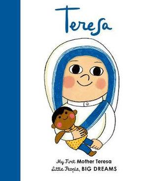 Mother Teresa - My First Little People Big Dreams