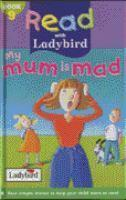 My Mum Is Mad Read With Ladybird