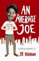 Average Joe An my horribly abnormal life