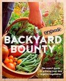 Backyard Bounty The Expert Guide to Growing Your