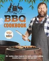 The BBQ Cookbook 80+ Sizzling Recipes