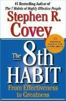 8TH HABIT : FROM EFFECTIVENESS TO GREATNESS
