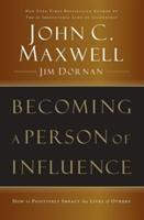 Becoming A Person Of Influence How To Positively