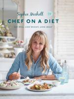 Chef on a Diet Loving Your Body and Your Food