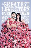 Greatest Love Story Ever Told An Oral History The
