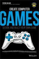 Create Computer Games - Design and Build Your Own