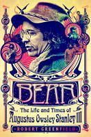 Bear The Life and Times of Augustus Owsley Stanle