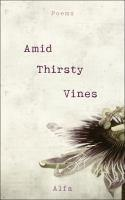 Amid Thirsty Vines Poems