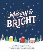 Merry & Bright A Keepsake Journal of Family C
