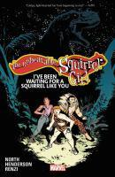 The Unbeatable Squirrel Girl Vol. 7 I've Been Wai