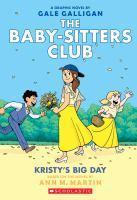 Baby Sitters Club Graphix #6 Kristys Big Day