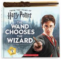 Harry Potter The Wand Chooses the Wizard