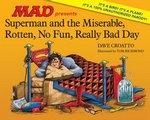 Superman And The Miserable Horrible No Fun Real