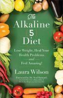 Alkaline 5 Diet Lose Weight Heal Your Health Pro