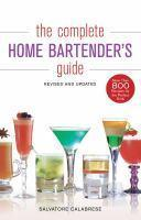 Complete Home Bartenders Guide