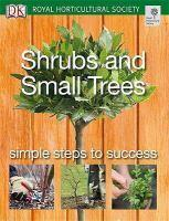SHRUBS & SMALL TREES RHS SIMPLE STEPS