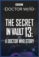 Secret In Vault 13 A Doctor Who Story The