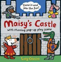 Maisy's Castle A Pop-up-and-Play Book