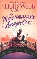 A Magical Venice story The Maskmaker's Daughter