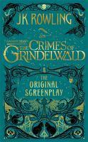 Fantastic Beasts the Crimes of Grindelwald - the Original   Screenplay
