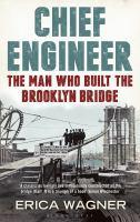 Chief Engineer Washington Roebling The Man Who B