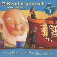 READ IT YOURSELF  THE ELVES AND THE SHOEMAKER LEVEL 3