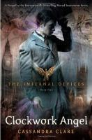 Clockwork Angel - #1 Infernal Devices US edition