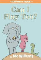 CAN I PLAY TOO ELEPHANT AND PIGGIE