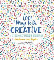 1 001 Ways To Be Creative