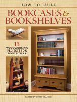 How to Build Bookcases and Bookshelves