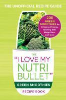 I Love My Nutribullet Green Smoothies Book
