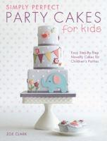 Simply Perfect Party Cakes For Kids
