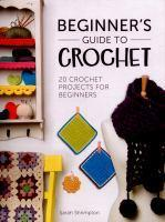 Beginners Guide To Crochet