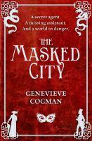 Masked City The Invisible Library 2 The