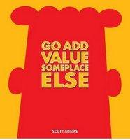 Go Add Value Someplace Else A Dilbert Book