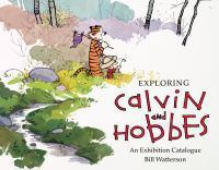 Exploring Calvin and Hobbes An Exhibition Catalog
