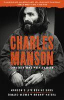 Charles Manson Conversations with a Killer