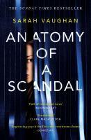 Anatomy of a Scandal The Sunday Times bestseller