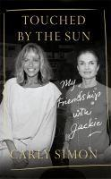 Touched by the Sun My Friendship with Jackie