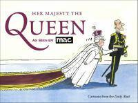 Her Majesty the Queen as Seen by MAC