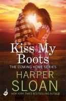 Kiss My Boots Coming Home Book 2