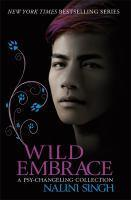 Wild Embrace A Psy-Changeling Collection