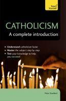 Catholicism A Complete Introduction