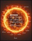 New Scientist The Origin of (almost) Everything