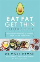 Eat Fat Get Thin Cookbook Over 175 Delicious Recipes for    Sustained Weight Loss and Vibrant Health