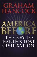 America Before a New Investigation into the Mysteries of theHuman Past by the Bestse