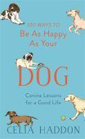 100 Ways to Be As Happy As Your Dog