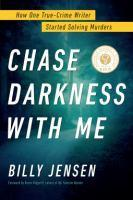 Chase Darkness with Me How One True Crime Writer Started    Solving Murders