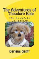 The Adventures of Theodore Bear: The Complete Collection