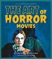 Art of Horror Movies An Illustrated History